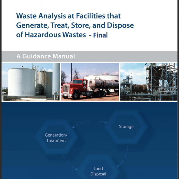 """Waste Analysis at Facilities that Generate, Treat, Store, and Dispose of Hazardous Wastes"""